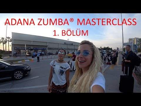 Adana Zumba® MasterClass 1. Bölüm | Adana'ya Gidiş