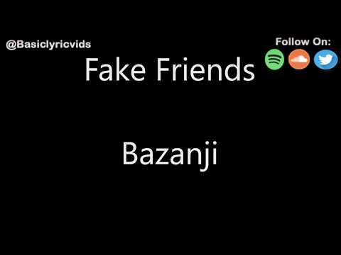 Bazanji - Fake Friends (Lyrics)