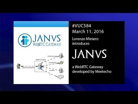 #vuc584 - Meetecho presents Janus WebRTC Gateway
