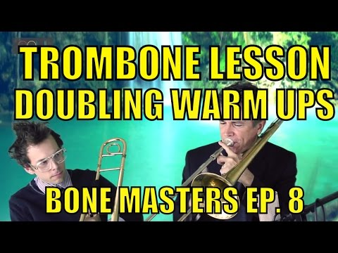 Trombone Lessons: Warm ups for Doubling - Bone Masters: Ep. 8 - Charlie Morillas- Master Class