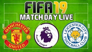 FIFA 19 Match Day Live Game #5: Manchester United vs Leicester City / Видео