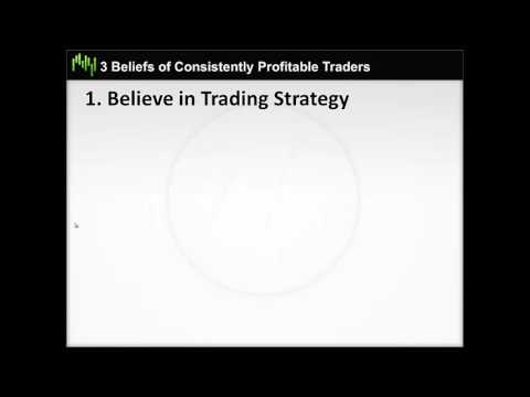 Trading Tips: 3 Beliefs of Consistently Profitable Traders