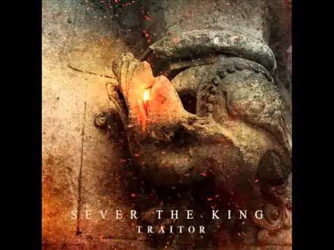 Sever The King - Traitor [Full Album 2013]