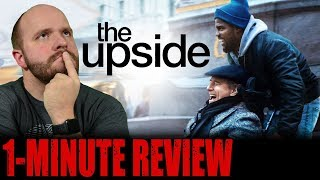 THE UPSIDE (2019) – One Minute Movie Review