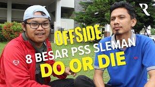 Delapan Besar PSS Sleman, DO OR DIE