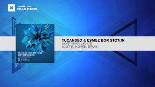 Tucandeo & Esmee Bor Stotijn - Northern Lights (Matt Bukovski Remix)