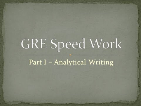 GRE Speed Work - Getting a 5 on the Analytical Writing