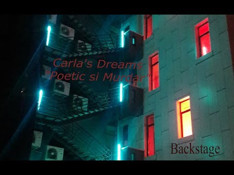 Backstage Carla's Dreams - Poetic si Murdar