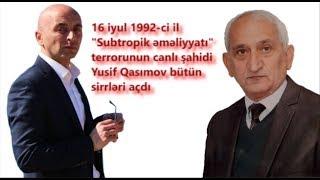 Subtropik terrorunun canlı şahidi Yusif Qasımov və Laçın Məmişov