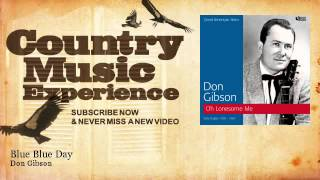 Don Gibson - Blue Blue Day - Country Music Experience YouTube Videos