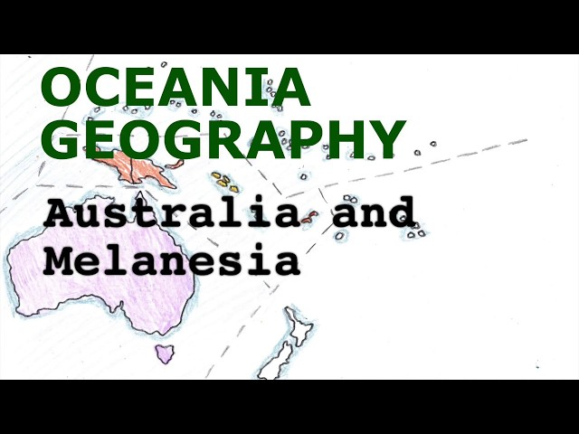 Oceania Geography Song, Australia and Melanesia