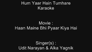 Hum Yaar Hain Tumhare - Karaoke - Haan Maine Bhi Pyaar Kiya Hai (2002) - Udit Narayan & Alka Yagnik