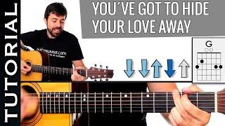Como tocar You´ve Got To Hide Your Love Away BEATLES en guitarra fácil