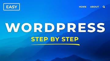 How To Make a WordPress Website - 2021