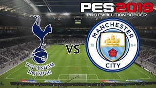 Tottenham vs Manchester City - Premier League 2018/19 Season - PES 2019
