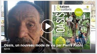 Oasis, un nouveau mode de vie selon Pierre Rabhi
