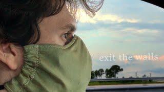 Exit The Walls •7.15.20