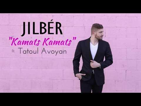 Jilbér - Kamats Kamats (ft. Tatoul) (NEW 2018)