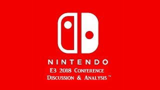 Nintendo E3 Conference Discussion and Analysis