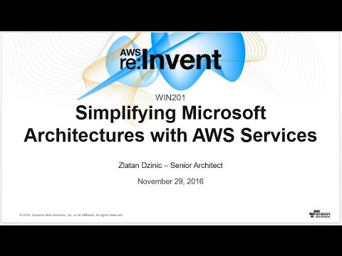 AWS re:Invent 2016: Simplifying Microsoft Architectures with AWS services (WIN201)