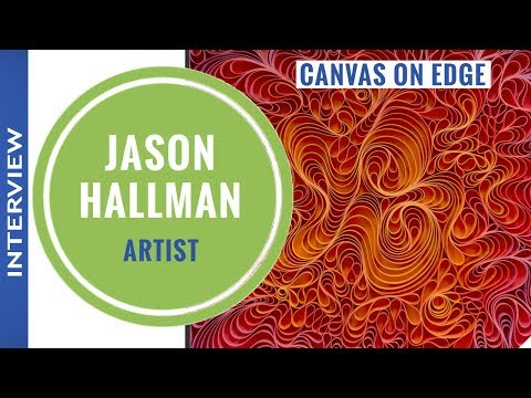 021 - Meet Artist Jason Hallman Part 1 (Canvas on Edge)