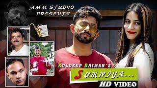 Sumniya | Kuldeep Dhiman | Official Pahari Video Song 2018 | Music hunterZ