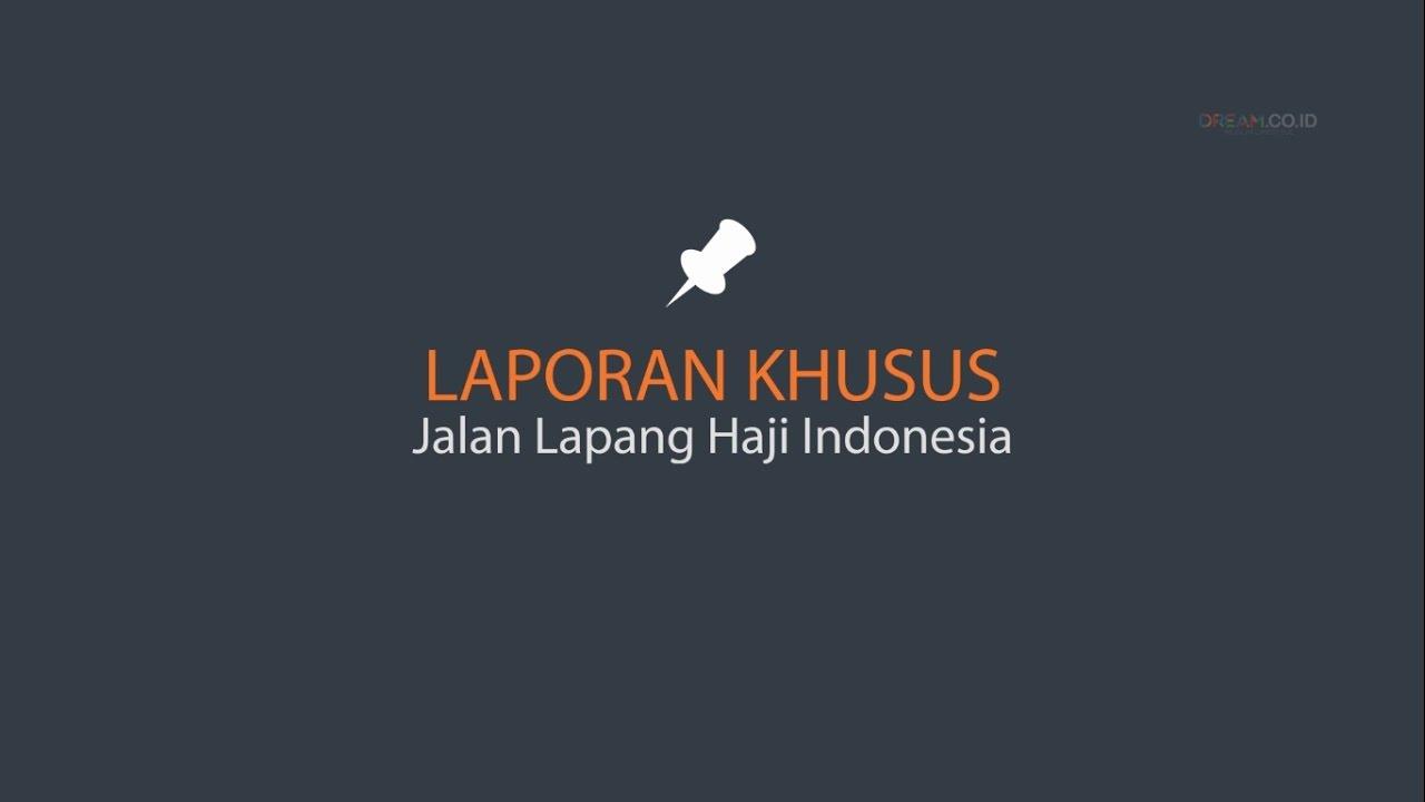 Laporan Khusus - Jalan Lapang Haji Indonesia
