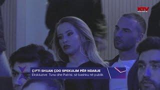 Ekskluzive: Tuna dhe Patrisi shfaqen bashkë 04 04 2018