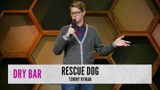 When You Get A Dog. Tommy Ryman