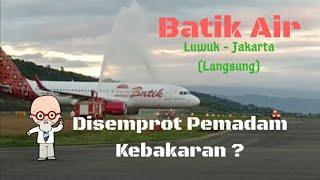 Penerbangan Perdana Batik Air Rute Jakarta - Luwuk PP (Langsung) | INFO LUWUK