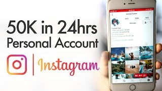 How to Gain 50K Instagram Followers in 24 Hours - Personal Page