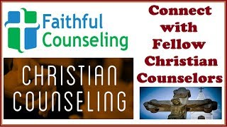 Connect with Fellow Christian Counselors on Faithful Counseling