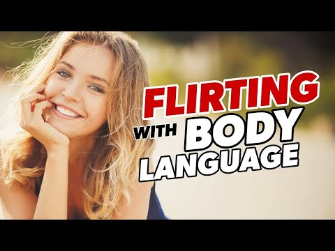Body Language Flirting Tips For Men: How To Flirt With Women With Body Language & Facial Expressions