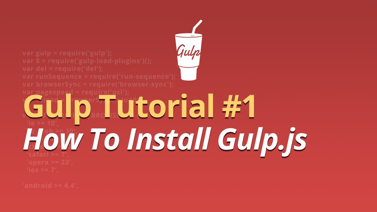 Gulp Tutorial - #1 - How To Install Gulp