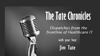 The Tate Chronicles: Stanley Nachimson on Health IT and Related Standards