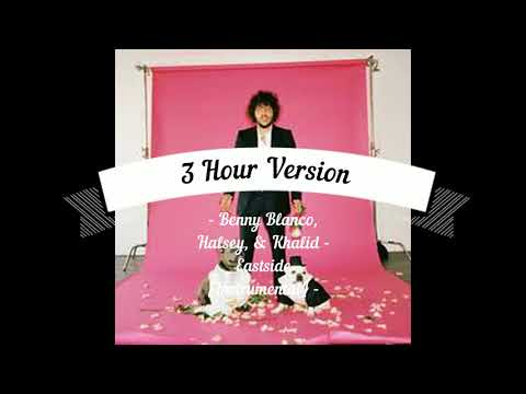 Benny Blanco, Halsey, & Khalid   Eastside [Instrumental] (3 Hour)