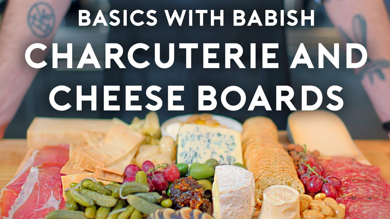 Charcuterie & Cheese Boards | Basics with Babish