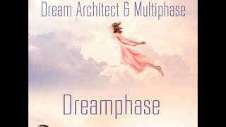 Dream Architect & Multiphase - Dreamphase [Full EP]