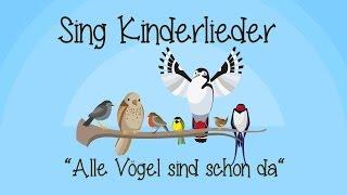 Alle Vögel sind schon da - Kinderlieder zum Mitsingen | Sing Kinderlieder