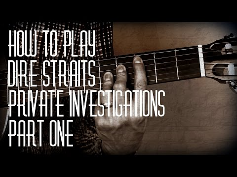 How to play Private Investigations by Dire Straits - Part One - Guitar Lesson Tutorial
