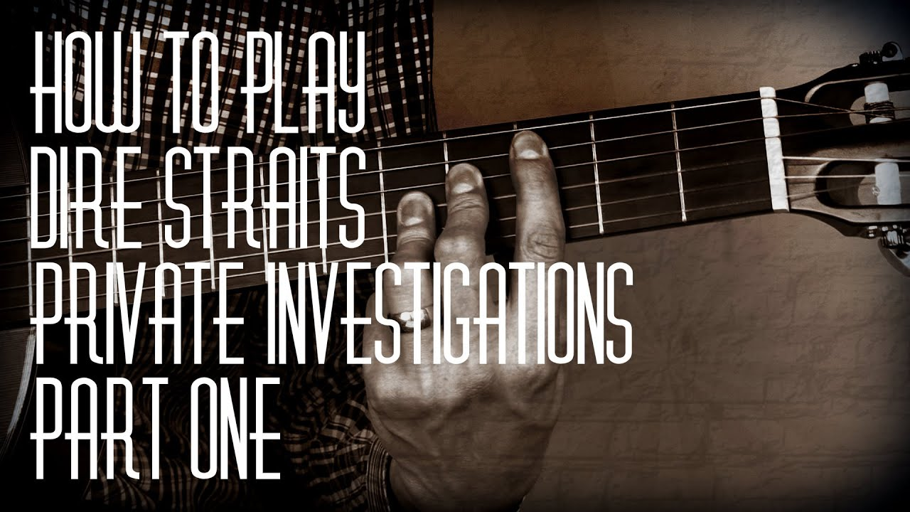 how to play private investigations by dire straits part one