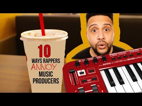 10 Ways Rappers Annoy Music Producers