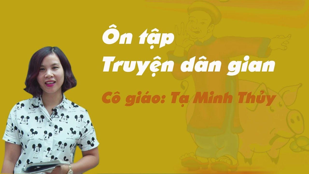 Ôn tập truyện dân gian – Ngữ Văn Lớp 6 – Cô Tạ  Minh Thủy.