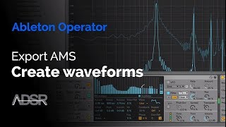 Ableton Operator Hidden Feature - Export AMS : Create Waveforms For Your Sampler