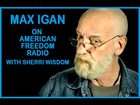 New 2017: Max Igan On Trump, Clinton, Shadow Government, Trans-Humanism & More With Sherri Wisdom