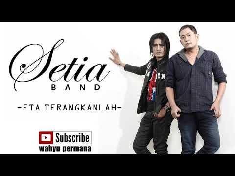 setia band - ETA TERANGKANLAH full (new song)
