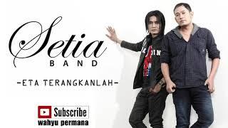 Download setia band - ETA TERANGKANLAH full (new song) Mp3