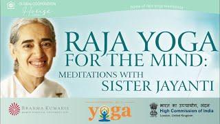 Raja Yoga for the Mind | Meditations with Sister Jayanti