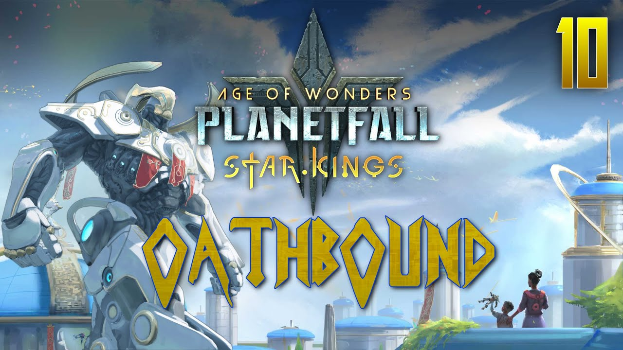 Age of Wonders: Planetfall - Star Kings | Oathbound Celestian #10