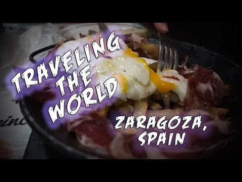 Traveling the World - Zaragoza, Spain (amazing Spanish food!)
